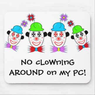 Clowns, NO cLoWnInG AROUND on my PC! Mouse Pad
