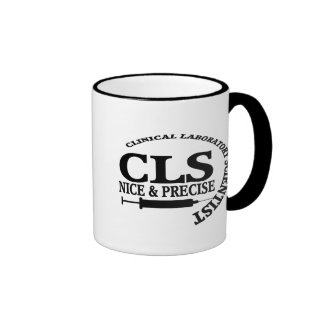 CLS SLOGAN NICE AND PRECISE CLINICAL LAB SCIENTIST RINGER COFFEE MUG