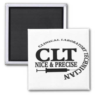 CLT SLOGAN NICE AND PRECISE CLINICAL LABORATORY MAGNET