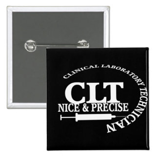 CLT SLOGAN NICE AND PRECISE CLINICAL LABORATORY PINBACK BUTTON