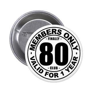 Club finalmente 80 pin redondo de 2 pulgadas
