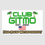 Club Gitmo: Year-Round Waterboarding! Rectangular Sticker