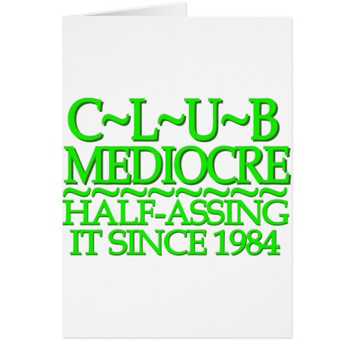 Club Mediocre Green Greeting Cards