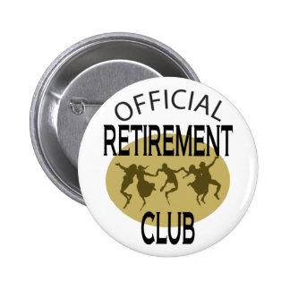 Club oficial del retiro pin redondo de 2 pulgadas