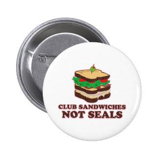 Club Sandwich Not Seals 2 Inch Round Button