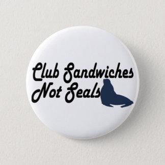 Club Sandwiches not seals Pinback Button