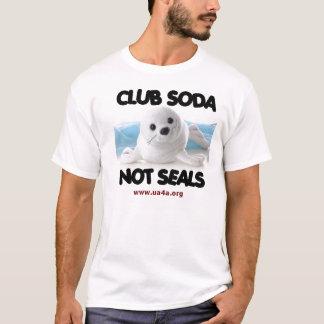 CLUB SODA- NOT SEALS T-Shirt