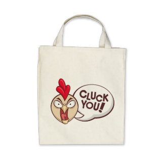 Cluck you! tote bags