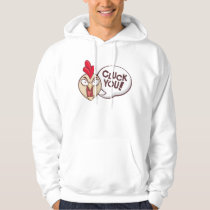Cluck you! hoodie