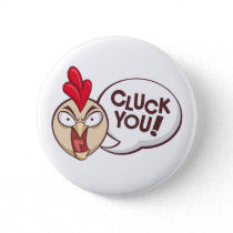 Cluck you! pinback button