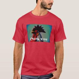 cluck you t shirt  II