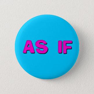 Clueless - As if! Button