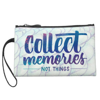 """clutch with """"Collect Memories"""" saying"""