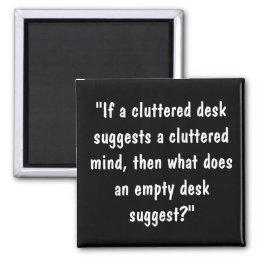 Cluttered Mind? Magnet