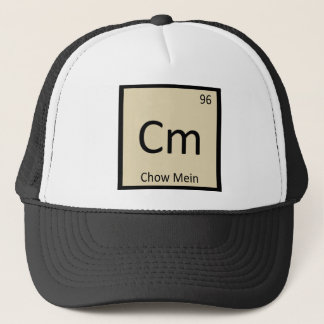 Cm - Chow Mein Chinese Chemistry Periodic Table Trucker Hat