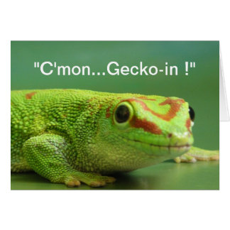 Cmon Gecko-in Greeting Cards