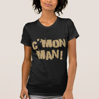 C'mon Man! Old Gold T-Shirt