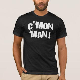 C'mon Man!  White T-Shirt