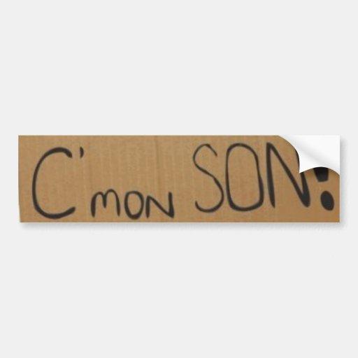 C'mon SON! sticker Bumper Stickers