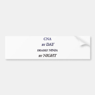 CNA BY DAY BUMPER STICKER