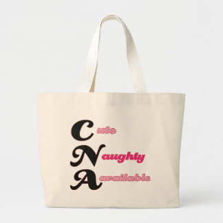 CNA Cute, Naughty, and Available Large Tote Bag