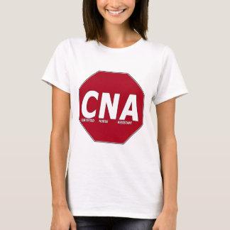 CNA STOP SIGN - CERTIFIED NURSE ASSISTANT T-Shirt