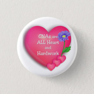 CNAs are ALL Heart and Hardworking Pinback Button