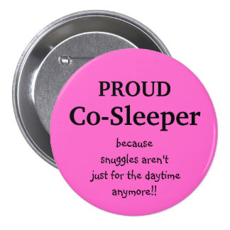 Co-Sleeper, becausesnuggles aren't... - Customized Button