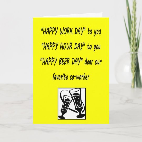 Co Worker Birthday Happy Beerday Greeting Card Zazzle