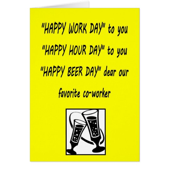 Funny Happy Birthday Quotes Coworker: Co-worker Birthday Happy Beerday Greeting Card