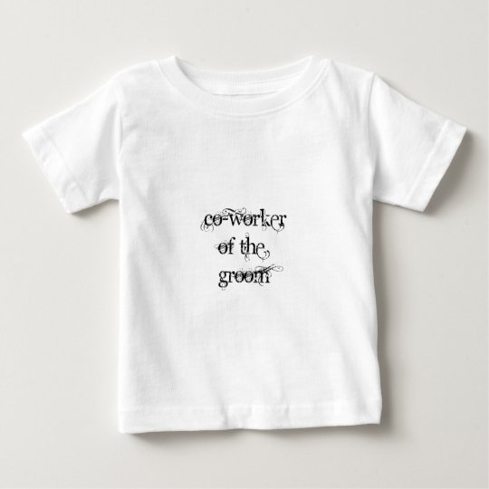 Co-Worker of the Groom Baby T-Shirt
