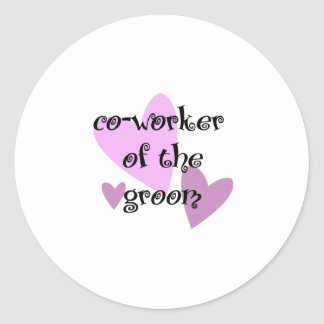 Co-Worker of the Groom Classic Round Sticker
