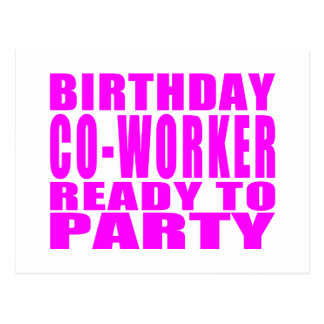 Co-Workers : Birthday Co-Worker Ready to Party Postcard