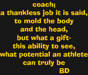 Coacha Thankless Job It Is Saidto Mold The Bo