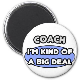 Coach...Kind of a Big Deal Magnet