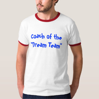 "Coach of the""Dream Team"" T-Shirt"