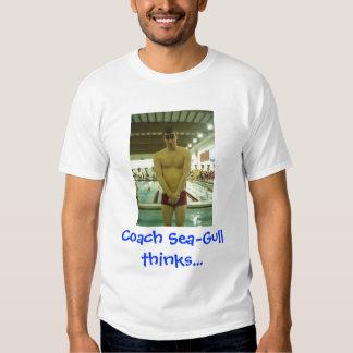 Coach Sea-Gull thinks... Tee Shirt