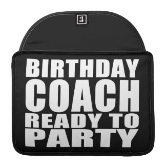 Coaches Birthday Coach Ready to Party MacBook Pro Sleeves