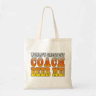 Coaches Parties Worlds Greatest Coach Beer Me Budget Tote Bag