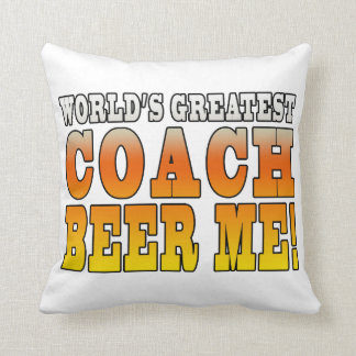 Coaches Parties Worlds Greatest Coach Beer Me Pillows