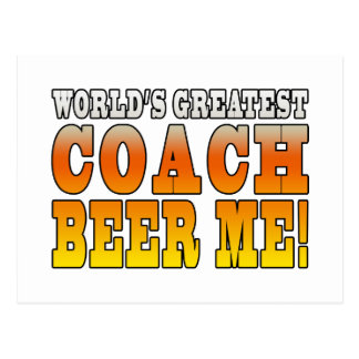 Coaches Parties Worlds Greatest Coach Beer Me Post Card