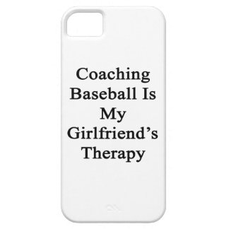 Coaching Baseball Is My Girlfriend's Therapy iPhone 5 Cover