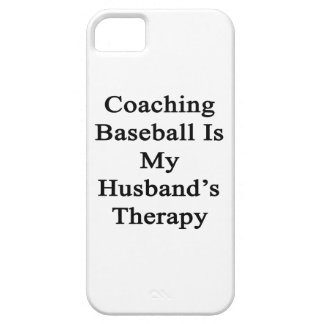 Coaching Baseball Is My Husband's Therapy iPhone 5 Case
