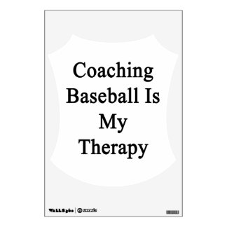 Coaching Baseball Is My Therapy Wall Stickers