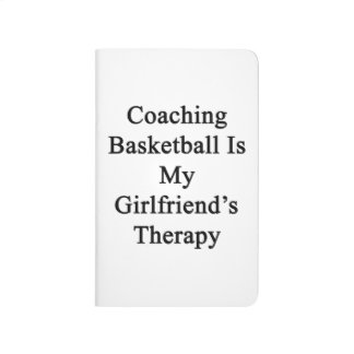 Coaching Basketball Is My Girlfriend's Therapy Journal