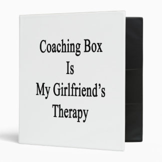 Coaching Box Is My Girlfriend s Therapy 3 Ring Binder
