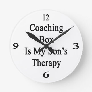 Coaching Box Is My Son's Therapy Round Clocks