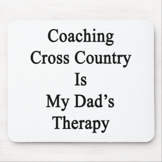 Coaching Cross Country Is My Dad's Therapy Mousepad