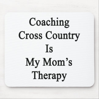 Coaching Cross Country Is My Mom's Therapy Mousepad