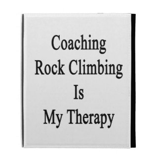 Coaching Rock Climbing Is My Therapy iPad Folio Cover
